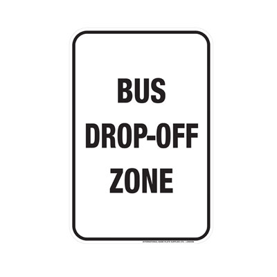 Bus Drop-Off Zone Parking Lot Sign