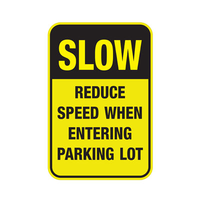 "Yellow ""Reduce Speed When Entering Parking Lot"" Caution Sign"