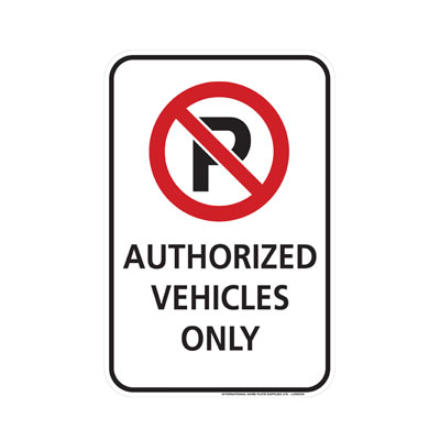 No Parking, Authorized Vehicles Only Parking Lot Sign