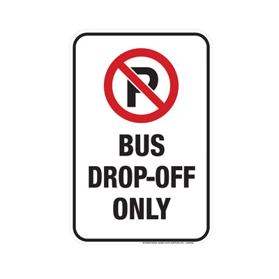 No Parking, Bus Drop-off Only Parking Lot Sign