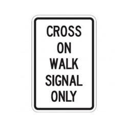 CROSS ON WALK SIGNAL ONLY Sign