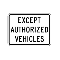 EXCEPT AUTHORIZED VEHICLES Tab Traffic Sign