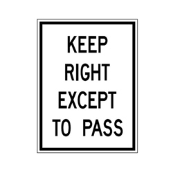KEEP RIGHT EXCEPT TO PASS Traffic Sign
