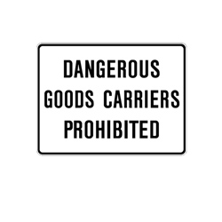 DANGEROUS GOODS CARRIERS PROHIBITED Tab Traffic Sign