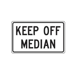 KEEP OFF MEDIAN Traffic Sign