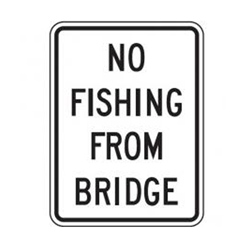 NO FISHING FROM BRIDGE Traffic Sign