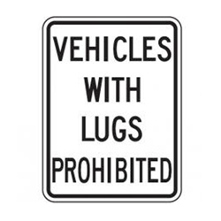 VEHICLES WITH LUGS PROHIBITED Traffic Sign