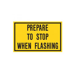 PREPARE TO STOP WHEN FLASHING Tab Traffic Sign