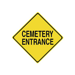CEMETERY ENTRANCE Traffic Sign