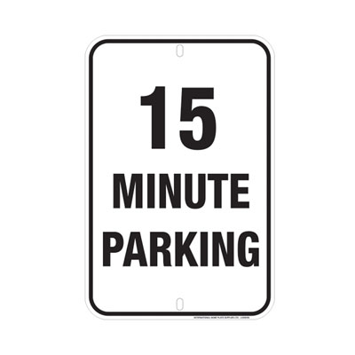 15 Minute Parking Parking Lot Sign
