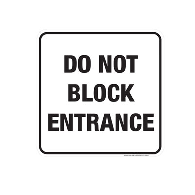 Do Not Block Entrance Parking Lot Sign