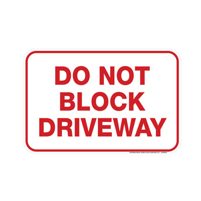 Do Not Block Driveway Parking Lot Sign