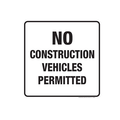 No Construction Vehicles Permitted Parking Lot Sign