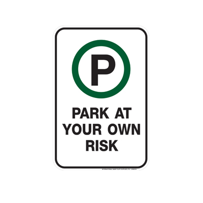 Park at Your Own Risk Parking Lot Sign