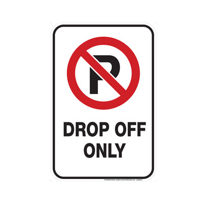 No Parking, Drop-Off Only Parking Lot Sign