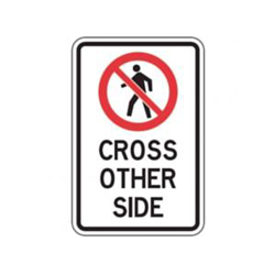 CROSS OTHER SIDE Traffic Sign