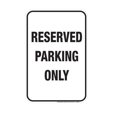 Reserved Parking Only Parking Lot Sign