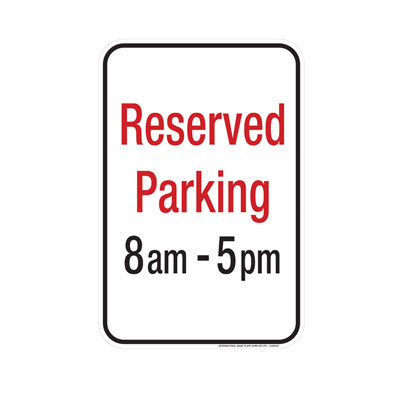Reserved Parking, W/ Times Parking Lot Sign
